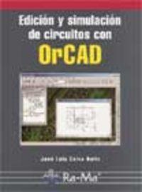 Edicion y simulacion de circuitos con orcad: Calvo Rolle, Jose Luis