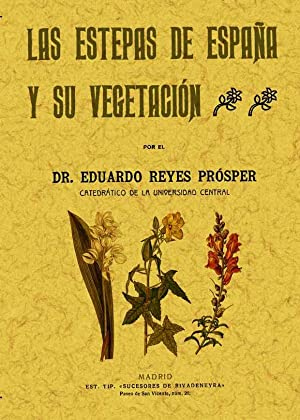 Las estepas de España y su vegetación: Reyes Prósper, Eduardo