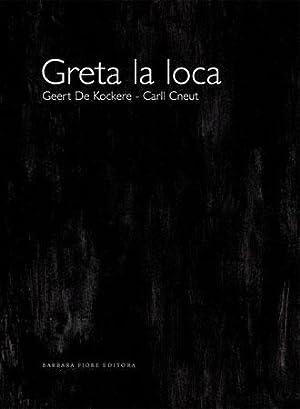 Greta la loca: De Kockere, Geert