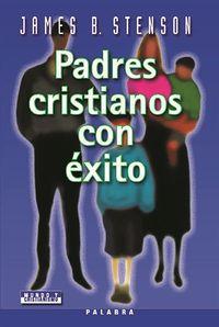 Padres cristianos con éxito: Stenson, James B.
