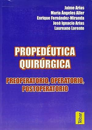 Propedeutica quirurgica: Jaime Arias/varios