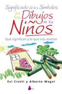 Significado de los símbolos en los dibujos de los niños: Crotti, Evi / Magni, Alberto