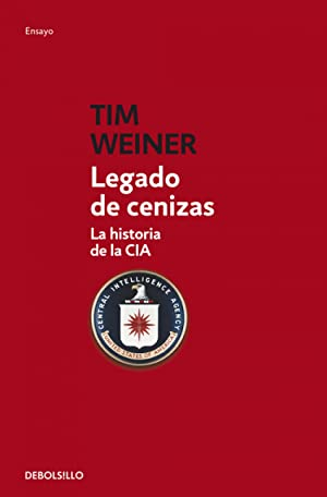 Legado de cenizas LA HISTORIA DE LA: Weiner, Tim