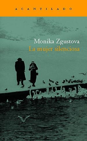 La mujer silenciosa: Zgustova, Monika