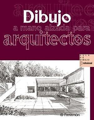Dibujo a mano alzada para arquitectos: Vv.Aa.