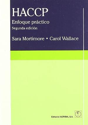 Haccp:enfoque practico: Mortimore, Sara/Wallace, Carol