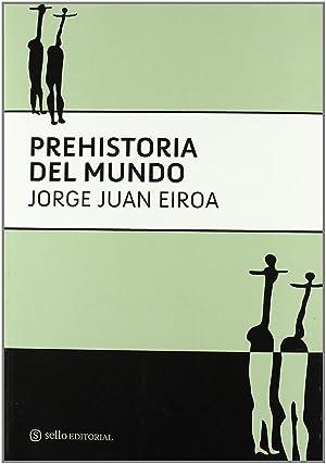Prehistoria del mundo: Eiroa, Jorge