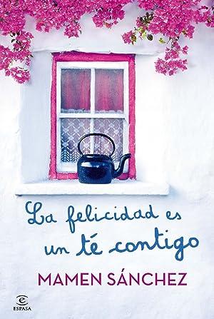 La felicidad es un te contigo: Mamen Sanchez