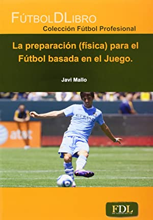 Preparación física para el fútbol basada en el juego: Mallo, Javi