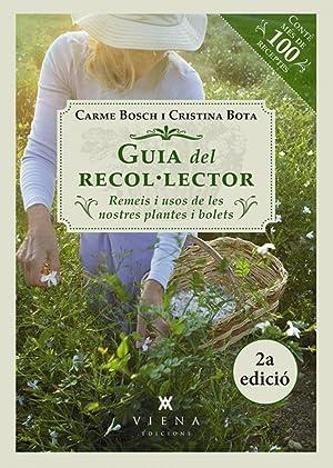Guia del recol lector Remeis i usos de les nostres plantes i bolets: Bosch, Carme/Bota, Cristina