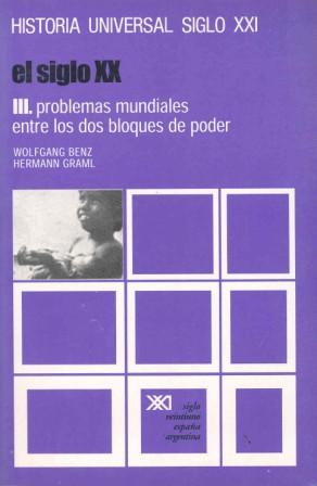 Siglo xx:problemas mundiales entre los dos bloques: Wolfgang, Benz