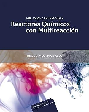 ABC para comprender Reactores Químicos con Multireacción: Tiscareño Lechuga, Fernando