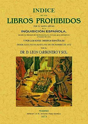 Indice de los libros prohibidos por la: Carbonero y Sol,