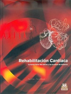 REHABILITACION CARDIACA. La forma física del adulto y las pruebas de esfuerzo: Fardy, Paul S./...