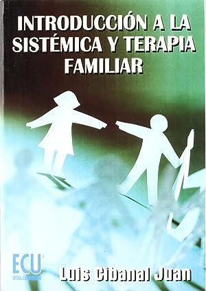 Introducción a la sistémica y terapia familiar: Cibanal Juan, Luis