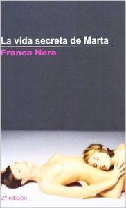 La vida secreta de Marta: Nera, Franca