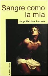 Sangre como la mía: Marchant Lazcano, Jorge