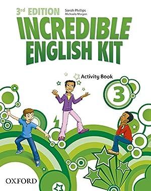 Incredible English Kit 3: Activity Book 3rd Edition: Phillips, Sarah