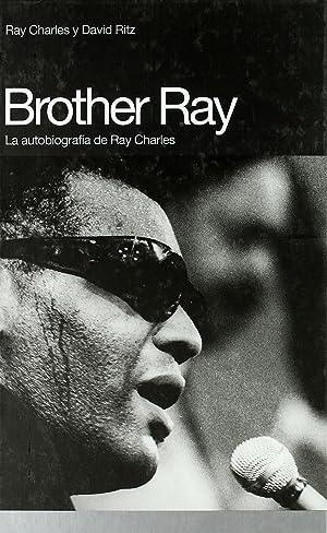 Brother Ray La autobiografía de ray charles: Charles, Ray/Ritz, David