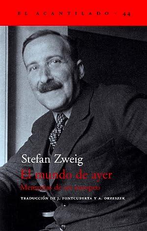 El mundo de ayer Memorias de un: Zweig, Stefan