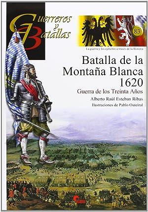 Batalla De La Montaña Blanca 1620-Guer.Bat.83: Raúl Esteban Ribas,