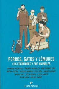 Perros gatos y lémures Los escritores y: Puértolas, Soledad/Trapiello, Andrés/Llop,