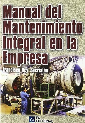 Manual del mantenimiento integral en la empresa: Rey Sacristán, Francisco