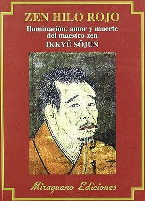 Zen Hilo Rojo. Iluminación, amor y muerte: Ikkuyu Sojun