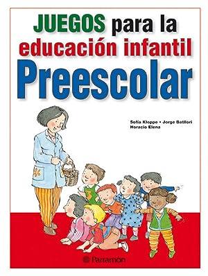 Juegos para la educación infantil - Preescolar: Kloppe Huerta, Sofia/Batllori