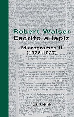 Escrito a lápiz. Microgramas II (1926-1927): Walser, Robert