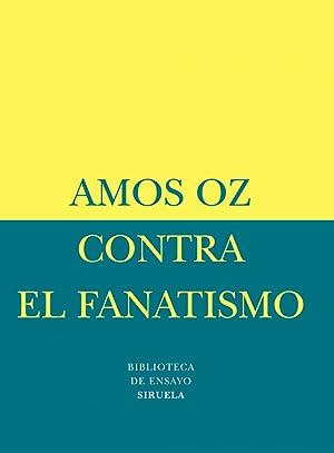 Contra el fanatismo: Oz, Amos