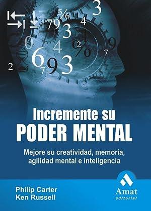 Incremente su poder mental Mejore su creatividad,: Philip Carter/Ken Rusell