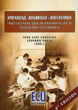 Aprendizaje, desarrollo y disfunciones. Implicaciones para la: Castejón Costa, Juan