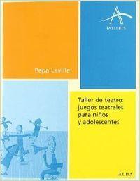 Taller de teatro: juegos teatrales para niños: Lavilla, Pepa