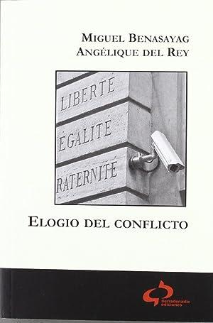 Elogio del conflicto: Benasayag, Miguel / Rey, Angélique del