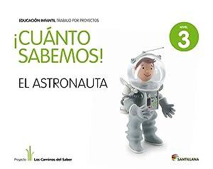 11) 4.cuanto sabemos: astronauta (5 aÑos) proyectos in: Varios autores