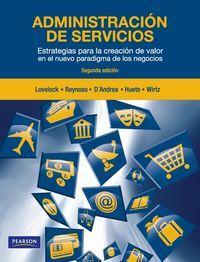 Administracion de servicios: Lovelock, Christopher/Reynoso, Javier
