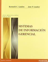 Sistemas de informacion gerencial: Laudon, Kenneth/Laudon, Jane