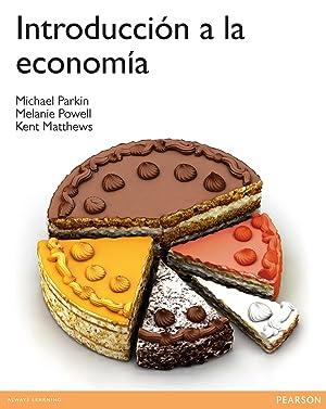 Introduccion a la Economia: Parkin/Powell/Matthews