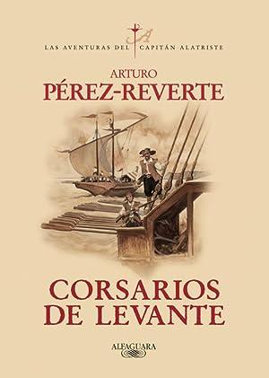 Corsarios de Levante: Pérez-Reverte, Arturo