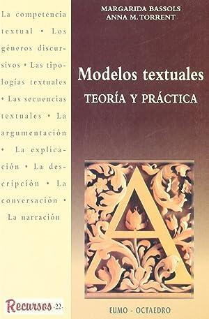 MODELOS TEXTUALES.(TEORIA Y PRACTICA) teoría y práctica: Bassols Puig, Margarida/Torrent