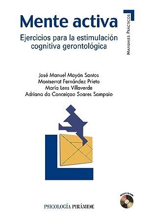 Mente activa Ejercicios para la estimulación cognitiva: Mayán Santos, José
