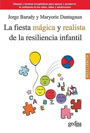 La fiesta mágica y realista de la: Barudy, Jorge/Dantagnan, Maryorie