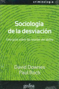 Sociología de la desviación Una guía sobre las teorías del delito: ...