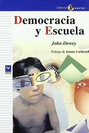 Democracia y escuela: Dewey, John