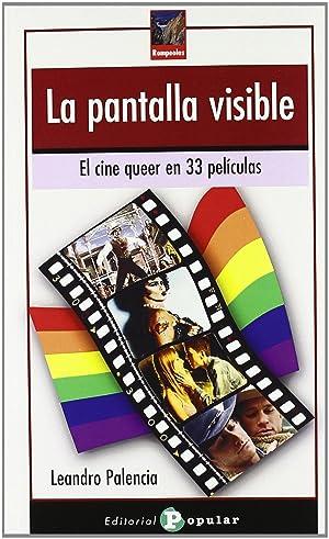 La pantalla visible El cine queer en: Palencia, Leandro