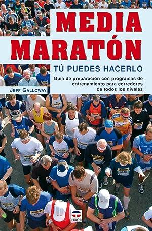Media maraton. tu puedes hacerlo: Galloway, Jeff