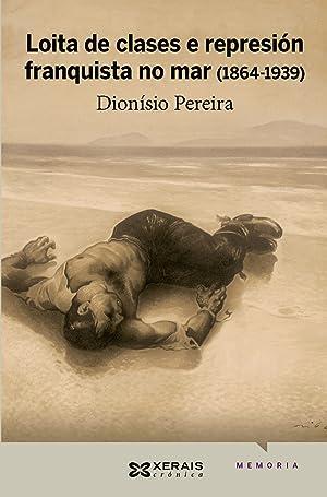 Loita de clases e represión franquista no mar (1864-1939): Pereira González, Dionisio