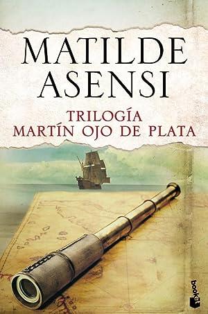 Trilogía Martín ojo de plata: Asensi, Matide