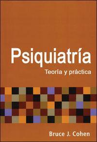Psiquiatria: teoria y practica.(universitaria): Cohen, Bruce J.